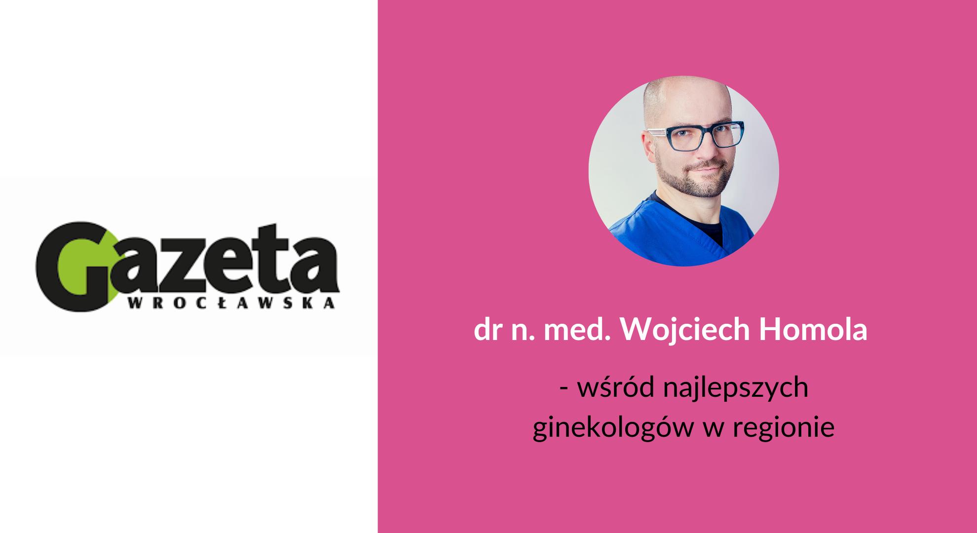 dr Wojciech Homola wśród najlepszych ginekologów wg opracowania Gazety Wrocławskiej